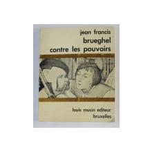 BRUEGHEL CONTRE LES POUVOIRS par JEAN FRANCAIS 1969