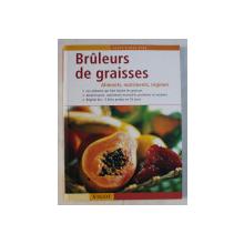 BRULLEURS DE GRAISSES  - ALIMENTS , NUTRIMENTS , REGIMES par MARION GRILLPARZER , 2001