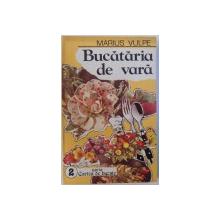 BUCATARIA DE VARA de MARIUS VULPE , SERIA CARTEA DE BUCATE NR. 2 , 1993