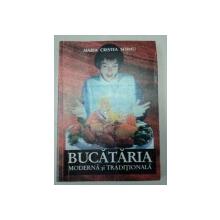 BUCATARIA MODERNA SI TRADITIONALA -MARIA CRISTEA SOIMU, BUC.1998