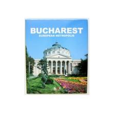 BUCHAREST EUROPEAN METROPOLIS  - by OVIDIU MORAR , 2005
