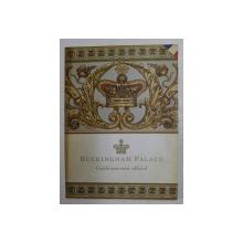 BUCKINGHAM PALACE - GUIDE - SOUVENIR OFFICIEL , 2007