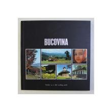 BUCOVINA - TRAVELLER IN A STILL EXISTING WORLD by CONST. EMIL URSU , LILIANA CORINA IGNAT , MARIA OLENICI , 2005