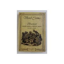 BUCURESTI - CITADELA SECULARA A LAUTARILOR ROMANI ( 1550 - 1950 ) de VIOREL COSMA , 2009 , DEDICATIE*