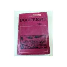 BUCURESTI.MATERIALE DE ISTORIE SI MUZEOGRAFIE. VOL 8  1971