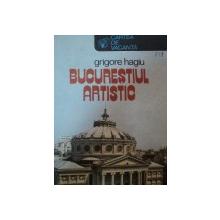 BUCURESTIUL ARTISTIC- GRIGORE HAGIU, BUC.1984
