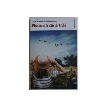BUCURIA DE A TRAI de ANNE ANCELIN SCHUTZENBERGER , 2019