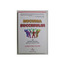 BUCURIA SUCCESULUI , 10 ABILITATI ESENTIALE PENTRU A REUSI IN VIATA de SUSAN FORD COLLINS , 2013