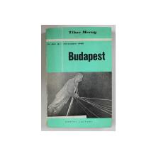 BUDAPEST (23 OCTOBRE 1956) par TIBOR MERAY , 1966,  PREZINTA PETE PE BLOCUL DE FILE CARE NU AFECTEAZA TEXTUL *