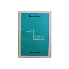 BUFNITA MINERVEI de GH. VLADUTESCU , 1996 DEDICATIE*