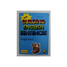 BUILDING ENGLISH SENTENCES , 2 - ADJECTIVUL de EUGENE J. HALL , 1995