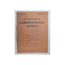 BULETINUL CAMEREI DE MUNCA BUCRESTI . ANUL VI .NO. 1 - 4 , IANUARIE - APRILIE  , 1939