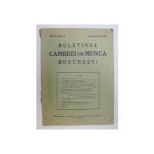 BULETINUL CAMEREI DE MUNCA BUCURESTI . ANUL V .NO. 1-12 , IANUARIE - DECEMBRIE , 1938