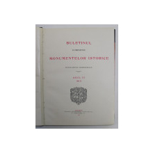 BULETINUL COMISIUNII MONUMENTELOR ISTORICE  - PUBLICATIUNE TRIMESTRIALA , ANUL VI , 1913