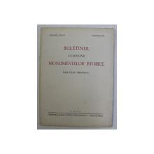 BULETINUL COMISIUNII MONUMENTELOR ISTORICE  - PUBLICATIUNE TRIMESTRIALA , ANUL XXXII , FASC. 99 , IANUARIE - MARTIE , 1939