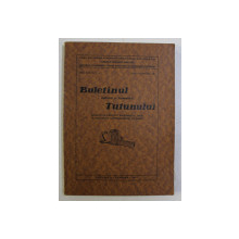 BULETINUL CULTIVARII SI FERMENTARII TUTUNULUI ANUL XXX NR. 3-4 , IULIE-DEC 1941