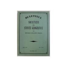 BULETINUL SOCIETATII DE STIINTE GEOGRAFICE DIN REPUBLICA SOCIALISTA ROMANIA , SERIE NOUA VOL. I (LXXI) , 1971