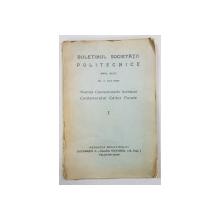 BULETINUL SOCIETATII POLITEHNICE DIN ROMANIA, ANUL XLIV, NR 7, IULIE 1930 - BUCURESTI, 1930
