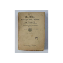 BULETINUL SOCIETATII REGALE ROMANE DE GEOGRAFIE , TOMUL XXXVII , 1916 - 1918 , APARUTA 1919