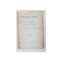 BULGARIA Y RUMANIA  - NOTAS DE VIAJE por D. JOAQUIN DE LA LLAVE Y GARCIA , 1909 , DEDICATIE*