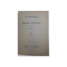 BULLETIN LINGUISTIQUE , publie par A . ROSETTI , No. IX , 1941