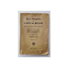 BUNA MENAJERA sau CARTE DE BUCATE de ECATERINA Dr. S. COMSA , ed VI. a - BUCURESTI, 1929