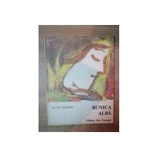 BUNICA ALBA de SILVIA KERIM , Bucuresti 1986 , ILUSTRATII DE CONSTANTIN BACIU