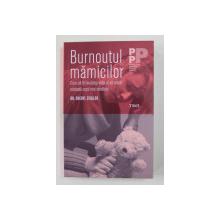 BURNOUTUL MAMICILOR de DR. SHERYL ZIEGLER , 2018