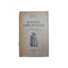 BYZANCE APRES BYZANCE de N. IORGA , BUCAREST , 1935