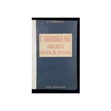 C. DOBROGEANU GHEREA, VIATA SI OPERA de F. ADERCA - BUCURESTI, 1947 *DEDICATIE