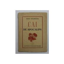 CAI DE APOCALIPS - poezii de RADU BOUREANU , EDITIE INTERBELICA