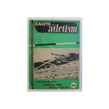 CAIETE DE ATLETISM , RECORDURI , CONCURSURI , REZULTATE , 1956