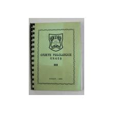 CAIETE FOLCLORICE ARGES , VOLUMUL III . COMUNICARI SI MATERIALE DE FOLCLOR , 1999 , PREZINTA SUBLINIERI CU CREION COLORAT *