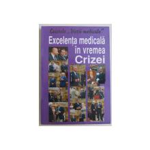 CAIETELE VIETII MEDICALE , EXCELENTA MEDICALA IN VREMEA CRIZEI , 2010