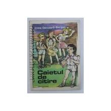 CAIETUL DE CITIRE de CRINA DECUSARA - BOCSAN , ilustratii de NAGY LAJOS , 1986