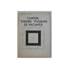 CAIETUL TABEREI YOGHINE DE VACANTA