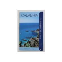 CALABRIA , - I COLORI DEL MEDITERRANEO , GHID TURISTIC , ANII ' 2000