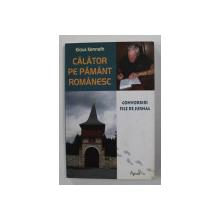 CALATOR PE PAMANT ROMANESC de KLAUS KENNETH - CONVORBIRI , FILE DE JURNAL , 2010
