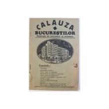 CALAUZA BUCURESTILOR  - PUBLICATIE DE INDRUMARE SI ORIENTARE , EDITIE INTERBELICA