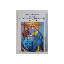 CALAUZA CUNOASTERII SI COMBATERII SECTELOR de ARHIM. MINA PRODAN , 1995