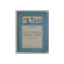 CALAUZA FOCHISTULUI DELA INSTALATIILE INDUSTRIALE DE CAZANE de G.S . BOBROVSCHI , 1953