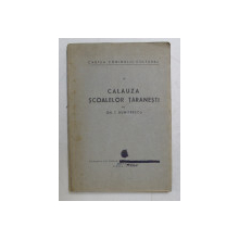 CALAUZA SCOALELOR TARANESTI de GH. T. DUMITRESCU , EDITIE INTERBELICA