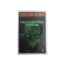 CALCULATORUL CRIMINAL de CHRISTIAN GRENIER , 2014