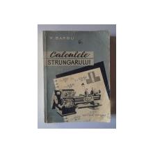 CALCULELE STRUNGARULUI de V. BARBU , 1959