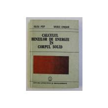 CALCULUL BENZILOR DE ENERGIE IN CORPUL SOLID de IULIU POP si VASILE CRISAN , 1987