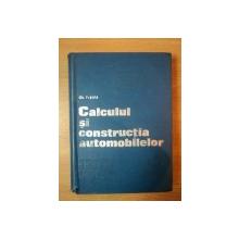 CALCULUL SI CONSTRUCTIA AUTOMOBILELOR de GHEORGHE FRATILA  1977