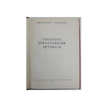 CALCULUL STRUCTURILOR OPTIMALE de HRISTACHE POPESCU , VETURIA CHIROIU , 1981