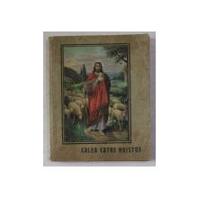 CALEA CATRE HRISTOS de E. G. WHITE