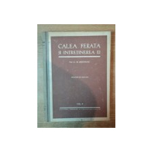 CALEA FERATA SI INTRETINEREA EI , VOL. II  de G. M. SAHUNIANT , 1949
