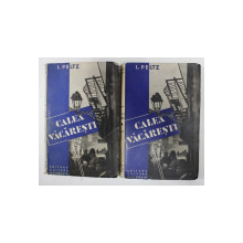 CALEA VACARESTI , VOLUMELE  I - II de I. PELTZ , EDITIE INTERBELICA , DEDICATIE *